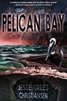Pelican Bay: (Book 1)