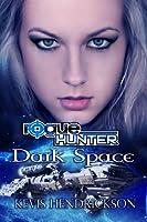 Dark Space (Rogue Hunter #2)