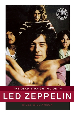 The Dead Straight Guide to Led Zeppelin