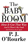 The Baby Boom: How It Got That Way (And It Wasn't My Fault) (And I'll Never Do It Again)