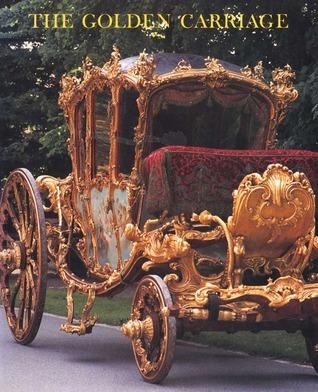 The Golden Carriage of Prince Joseph Wenzel von Liechtenstein