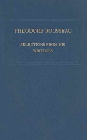 Theodore Rousseau Selections from His Writings