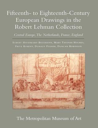 Fifteenth Eighteenth Century French Drawings in The Metropolitan Museum of Art