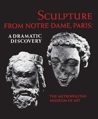 Sculpture from Notre Dame Paris A Dramatic Discovery