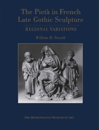 The Pieta in French Late Gothic Sculpture Regional Variations