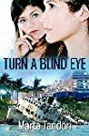 Turn A Blind Eye (A Florida Murder Mystery)