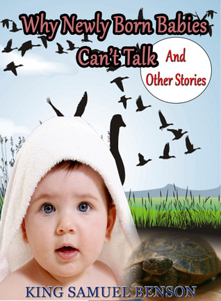 Why Newly Born Babies Can't Talk and Other Stories (Children books) (Tales by Twilight 2)