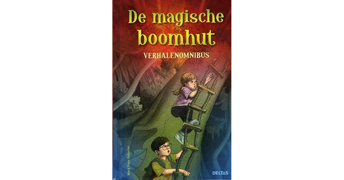 De Magische Boomhut : De magische boomhut by mary pope osborne