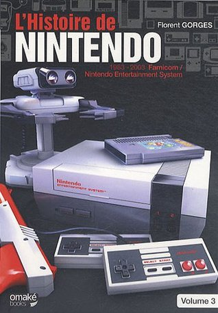 L'Histoire de Nintendo : 1983-2003 Famicom - Nintendo Entertainment System