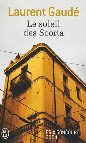Le Soleil des Scorta by Laurent Gaudé