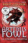 La colonia perduta (Artemis Fowl, #5)