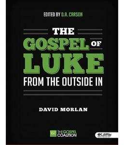 The Gospel of Luke From the Outside In