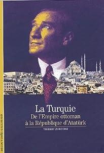 La Turquie :  De l'Empire ottoman à la République d'Atatürk