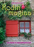 Kodin magiaa: luo kaunis ja sopusointuinen koti