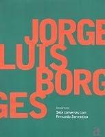 Jorge Luis Borges : sete conversas com Fernando Sorrentino