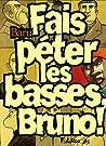 Fais Péter Les Basses, Bruno !