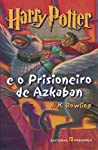 Harry Potter e o Prisioneiro de Azkaban by J.K. Rowling