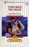 Turn Back the Night by Jennifer Drew