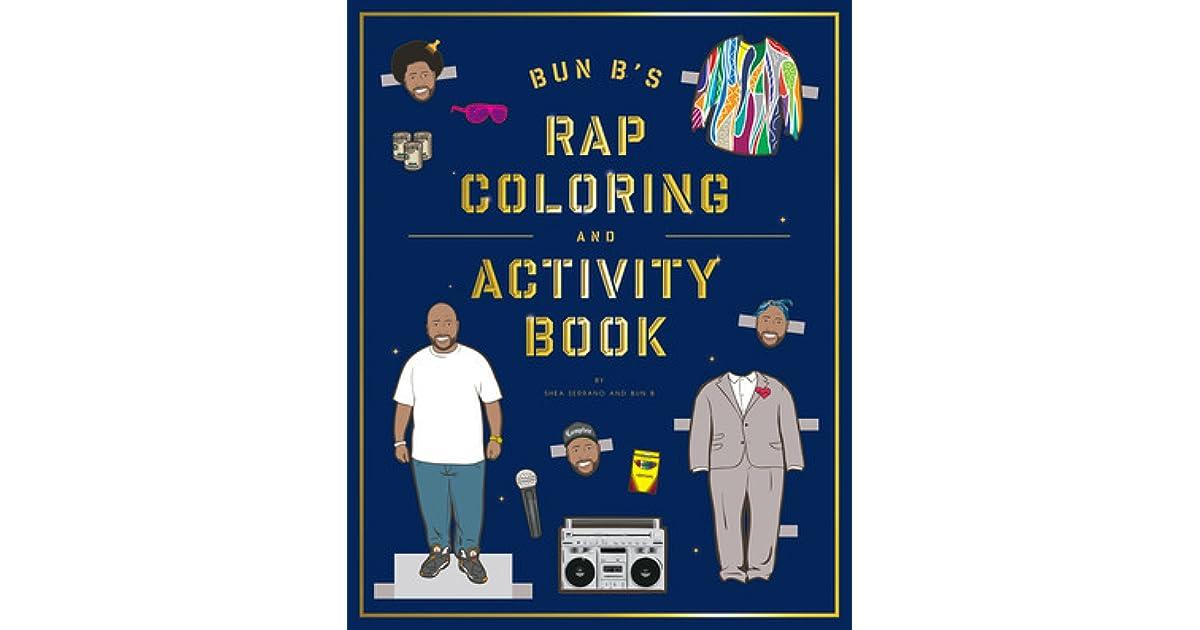 Bun B\'s Rapper Coloring and Activity Book by Shea Serrano