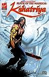 Blade Of The Warrior : Kshatriya 01 of 04