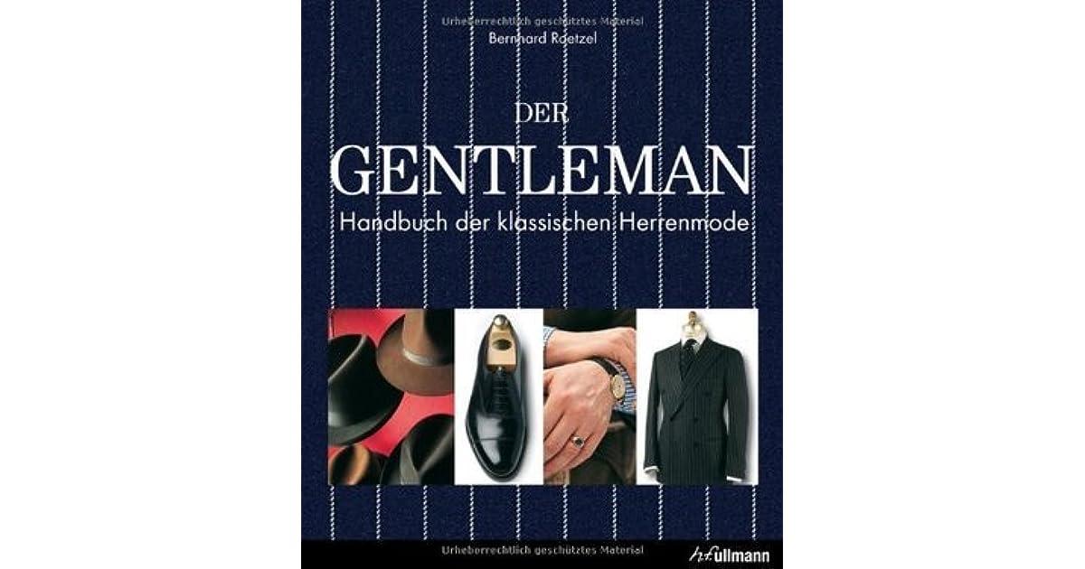Der Gentleman Handbuch Der Klassischen Herrenmode By Bernhard Roetzel