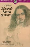 The Works of Elizabeth Barrett Browning (Wordsworth Poetry Library)