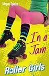 In a Jam (Roller Girls #3)