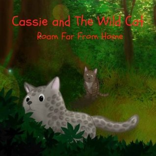 Cassie and The Wild Cat: Roam Far From Home
