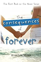 The Consequences of Forever (Haven, #1)