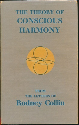 COLLIN, RODNEY - THE THEORY OF CONSCIOUS HARMONY