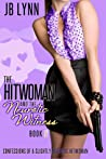 The Hitwoman and the Neurotic Witness (Confessions of a Slightly Neurotic Hitwoman #5)