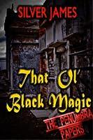 That Ol' Black Magic (The Penumbra Papers)