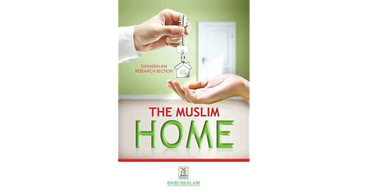 The Muslim Home By Darussalam