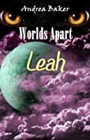 World's Apart - Leah