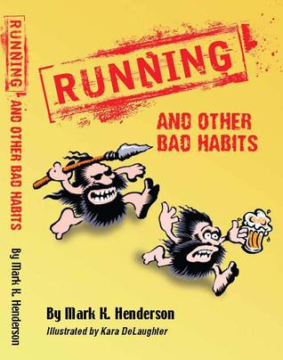 Running, And Other Bad Habits