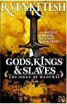 Gods, Kings & Slaves by R. Venketesh