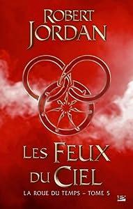 Les Feux du Ciel (Wheel of Time, #5)