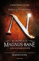 Le Cronache di Magnus Bane. L'Erede di Mezzanotte (The Bane Chronicles,# 4)