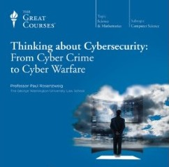 From Cyber Crime to Cyber Warfare - Paul Rosenzweig, JD