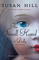 The Small Hand: Two novels, including Dolly