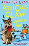 Atticus Claw Lends a Paw (Atticus Claw - World's Greatest Cat Detective #3)