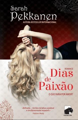 Dias de Paixão by Sarah Pekkanen