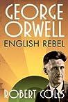 George Orwell: English Rebel