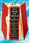 Give War and Peac...