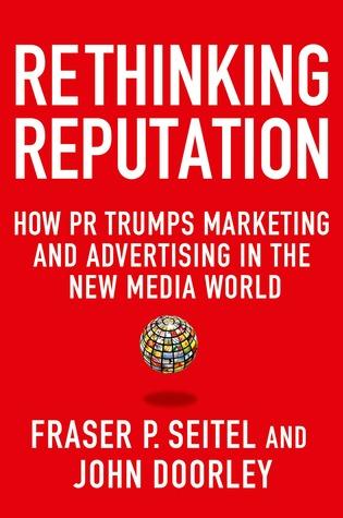 Rethinking Reputation by Fraser P. Seitel