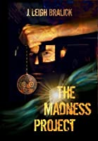 The Madness Project (The Madness Method, #1)