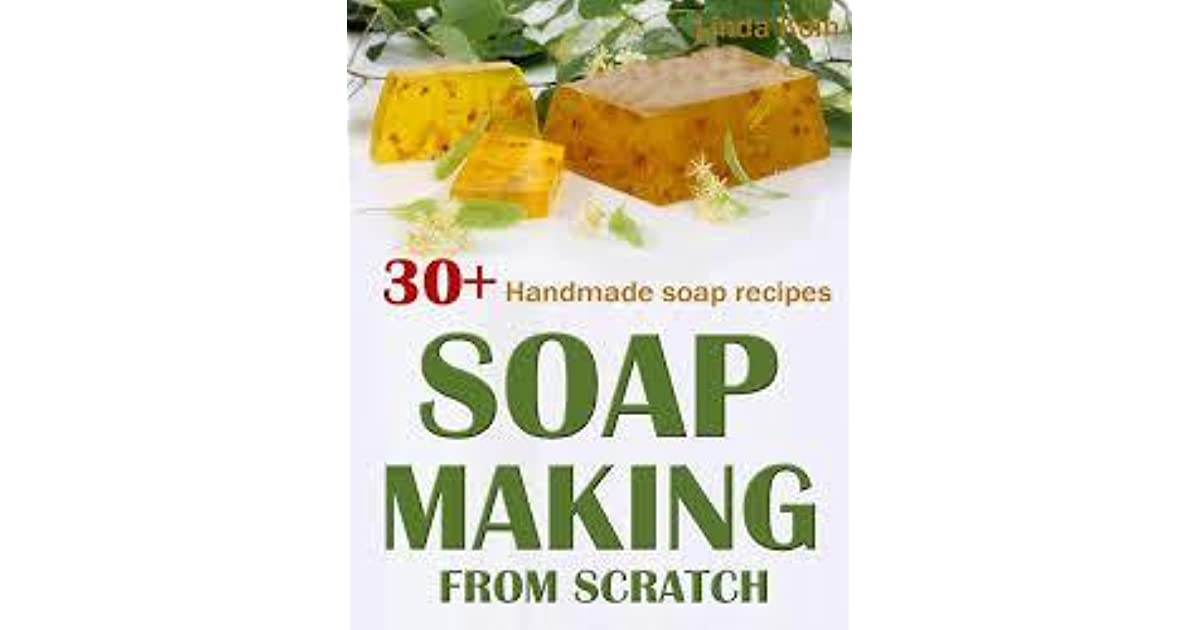how to make handmade soap from scratch