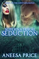 Supernatural Seduction (Coffin Girls, #2)