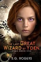 The Last Great Wizard of Yden (Yden, #1)
