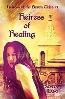Heiress of Healing (Heiress of  the Seven Cities, #1)